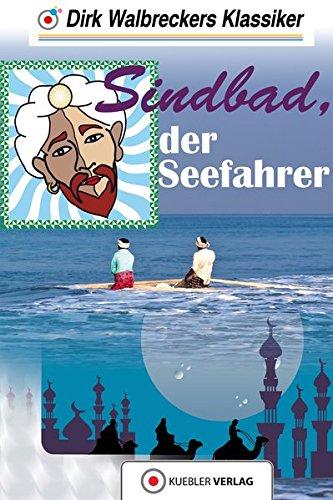Sindbad der Seefahrer: Walbreckers Klassiker - Nacherzählung aus Tausend und einer Nacht (Walbreckers Klassiker für die ganze Familie)