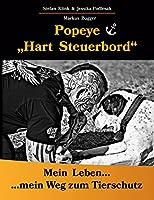 Popeye...Hart Steuerbord: Mein Leben...mein Weg zum Tierschutz