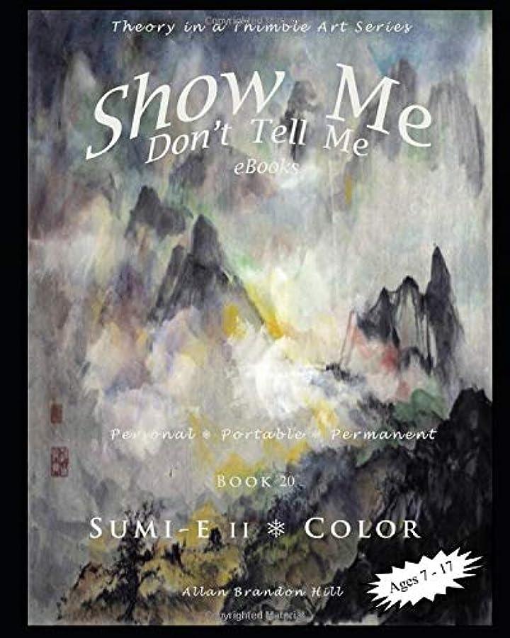 砦深さ骨の折れるShow Me Don't Tell Me eBooks - BK 20 Sumi-e Color: Theory in a Thimble Art Series