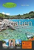 Maremonto Reise- und Wanderführer: Kroatien – der Nordwesten: Istrien und Kvarner: Mit den Inseln Cres, Lošinj, Krk, Rab und Pag und der Küste von ... Küste von Umag bis zum Nationalpark Paklenica