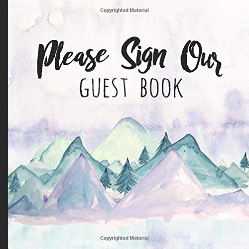 Please Sign Our Guest Book: A Mountain Guest Book For Guests To Sign In And Leave A Note
