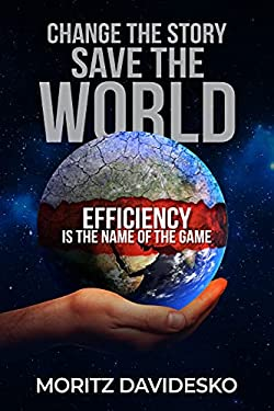 Change the Story, Save the World: Efficiency Is the Name of the Game