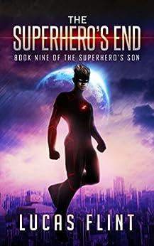 The Superhero's End (The Superhero's Son Book 9) by [Lucas Flint]