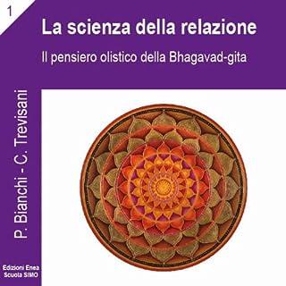 La scienza della relazione: Il pensiero olistico della Bhagavad Gita copertina
