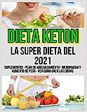 Dieta Keton La Super Dieta Del 2021 Suplementos - Plan De Adelgazamiento - Menopausia Y Aumento De Peso - Vea Cómo Caen Las Libras