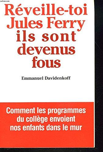 Rveille Toi Jules Ferry Ils Sont Devenus Fous