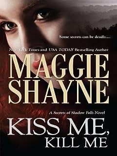 Kiss Me, Kill Me (Secrets of Shadow Falls Book 3) (English Edition)