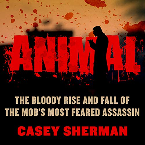 Animal Audiobook By Casey Sherman cover art