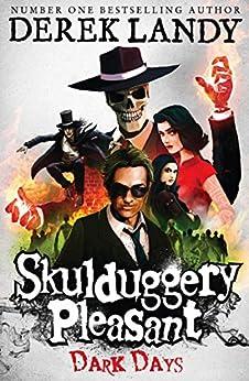 Dark Days (Skulduggery Pleasant, Book 4) (Skulduggery Pleasant series) by [Derek Landy]