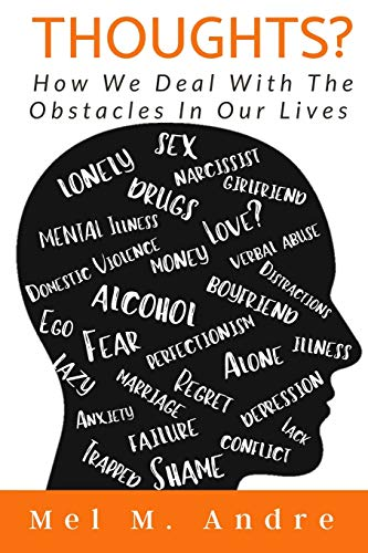 Thoughts?: How We Deal With The Obstacles In Our Lives