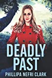 Deadly Past: Large Print Edition