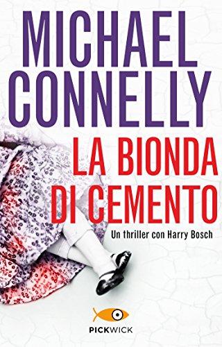 La bionda di cemento (I thriller con Harry Bosch)