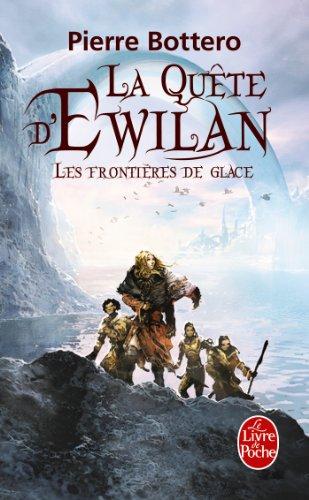 Les Frontières de glace (La Quête d'Ewilan, Tome 2)