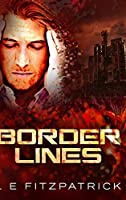 Border Lines: Large Print Hardcover Edition