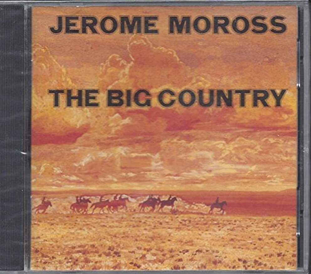 The Big Country: A Musical and Memorial Tribute to the Composer, Jerome Moross