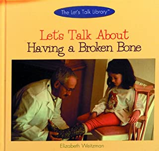 Let's Talk About Having a Broken Bone (The Let's Talk Library)