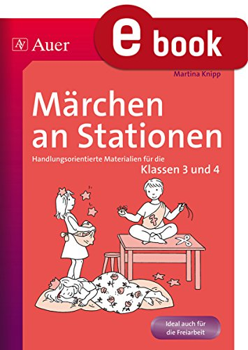 Märchen an Stationen: Handlungsorientierte Materialien für die Klassen 3 und 4 (Stationentraining GS)
