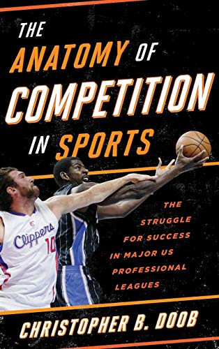 Image of The Anatomy of Competition in Sports: The Struggle for Success in Major US Professional Leagues
