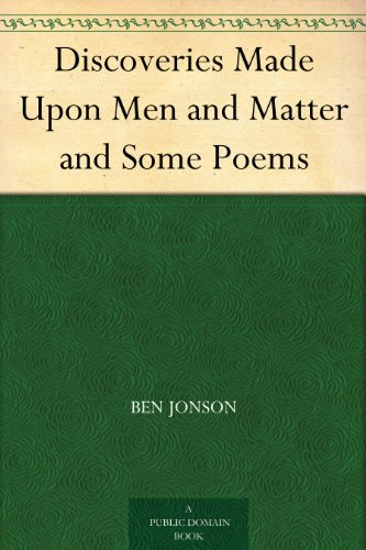 Download Discoveries Made Upon Men and Matter and Some Poems (English Edition) B004TOT8FQ