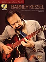 Barney Kessel: A Step-by-Step Breakdown of His Guitar Styles and Techniques (Guitar Signature Licks) by Wolf Marshall Barney Kessel(2009-09-01)