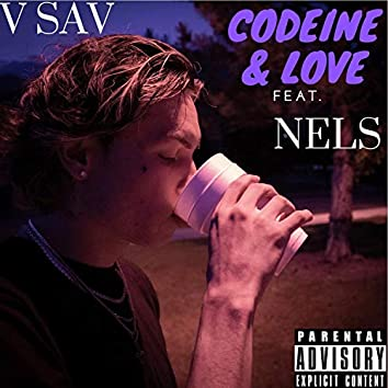 Codeine and Love (feat. Nels)