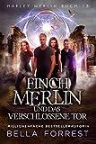 Harley Merlin 13: Finch Merlin und das verschlossene Tor (Harley Merlin Serie)