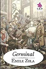 Germinal - Les Rougon-Macquart .13 d'Emile Zola