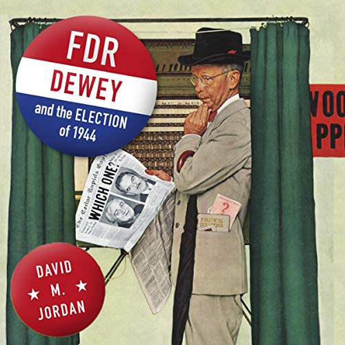 FDR, Dewey, and the Election of 1944 cover art