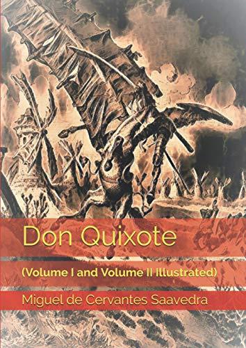 Don Quixote: (Volume I and Volume II Illustrated)