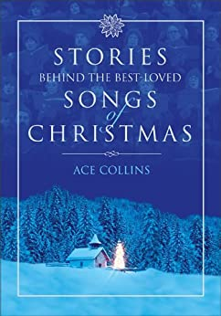 Stories Behind the Best-Loved Songs of Christmas by [Ace Collins, Clint Hansen]