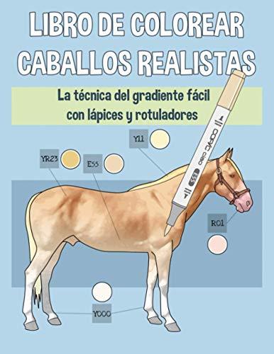 Libro de colorear caballos realistas: La técnica del gradiente fácil con lápices y rotuladores