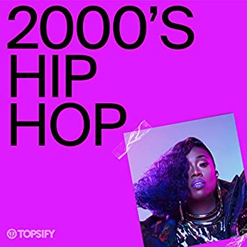 2000s Hip Hop by Topsify