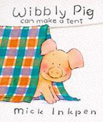 Wibbly Pig: Wibbly Pig Can Make A Tent