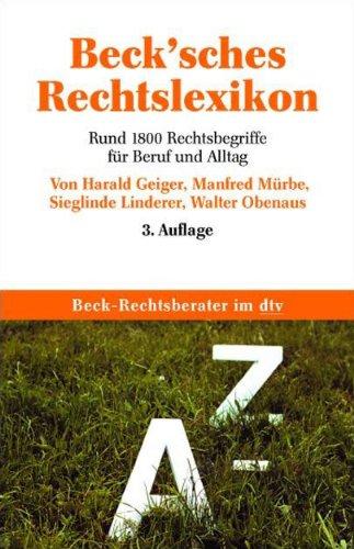Beck\'sches Rechtslexikon: Rund 1.800 Rechtsbegriffe für Beruf und Alltag (dtv Fortsetzungsnummer 70, Band 5601)