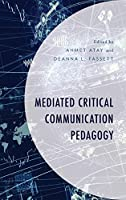 Mediated Critical Communication Pedagogy