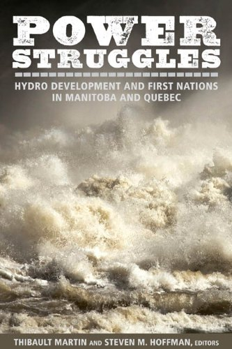 Power Struggles: Hydro Development and First Nations in Manitoba and Quebec