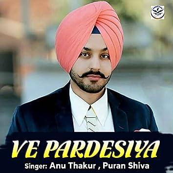 Ve Pardesiya (Punjabi)