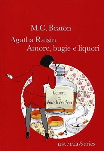 Amore, bugie e liquori. Agatha Raisin