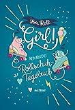 You Roll, Girl!: Mein kreatives Rollschuh-Tagebuch - Anke Dregnat