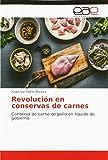 Revolución en conservas de carnes: Conserva de carne de pollo en liquido de gobierno