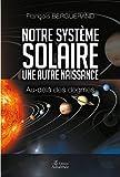 Notre système solaire Une autre naissance
