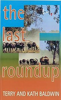 The Last Roundup by [Terry Baldwin, Kath Baldwin]