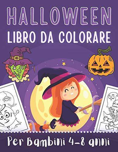 Halloween Libro da colorare Per Bambini 4-8 anni: Buon Halloween | Libro da colorare di Halloween per bambini | Oltre 50 Fantastici disegni da ... Zombie, Zucca halloween - Grande formato.