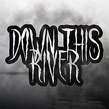 Down This River