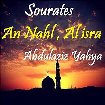 Sourates An Nahl , Al isra (Quran)