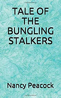TALE OF THE BUNGLING STALKERS