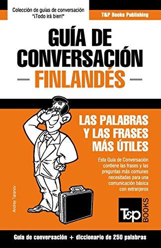 Guía de Conversación Español-Finlandés y mini diccionario de 250 palabras: 107 (Spanish collection)