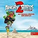 Angry Birds 2. Das Original-Hörspiel zum Kinofilm