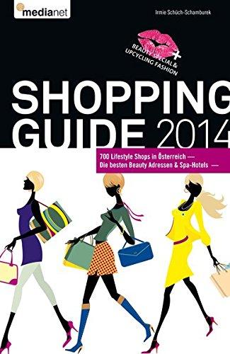 Shopping Guide 2014: Die Top 700 Lifestyle Shops in Österreich + die besten Beauty Adressen & SPA-Hotels