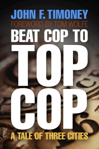 Beat Cop to Top Cop: A Tale of Three Cities (The City in the Twenty-First Century)